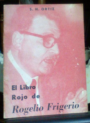 el libro rojo de rogelio frigerio s.h.ortiz editorial verax