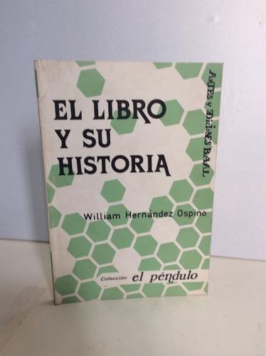 el libro y su historia. william hernández ospino.