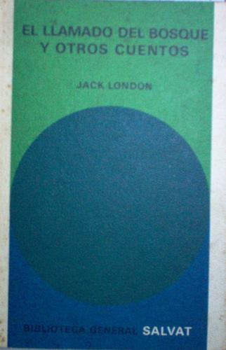 el llamado del bosque y otros cuentos jack london