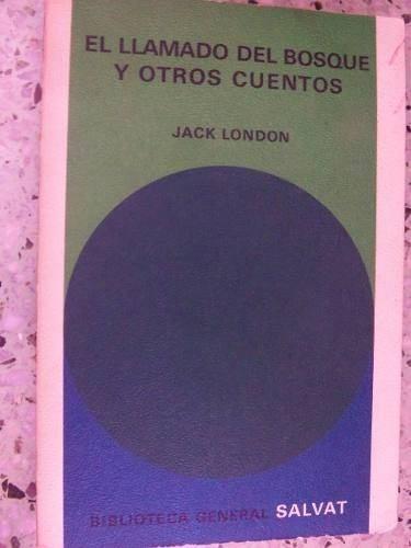 el llamado del bosque y otros cuentos jack london salvat