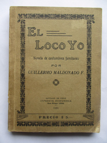 el loco yo (novela de costumbres) guillermo maldonado - 1931
