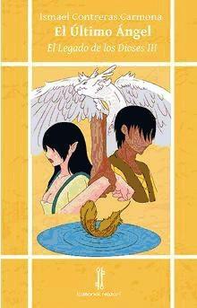 el ¿ltimo ¿ngel: el legado de los dioses iii(libro novela y