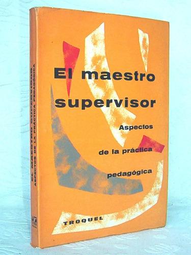 el maestro supervisor aspectos de la práctica pedagógica