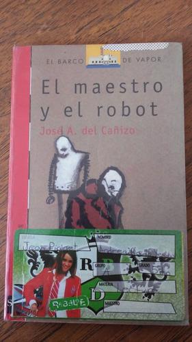 el maestro y el robot. josé a. del cañizo.