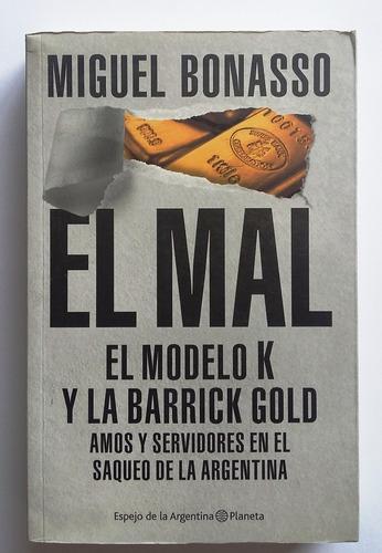 el mal, el modelo k y la barrick gold, miguel bonasso