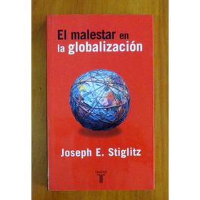 El Malestar En La Globalización - Joseph E. Stiglitz