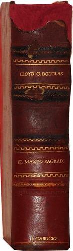 el manto sagrado  - lloyd c. douglas