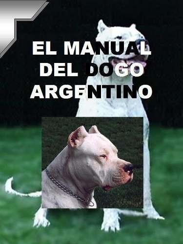 el manual del dogo argentino y adiestra en pdf 13 libros +
