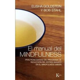 El Manual Del Mindfulness - Goldstein / Stahl - Kairos