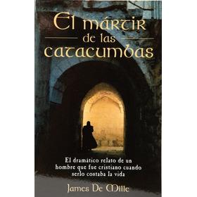 El Mártir De Las Catacumbas Libro Cristiano