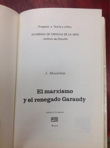 el marxismo y el renegado garaudy.  j. momdzhian.
