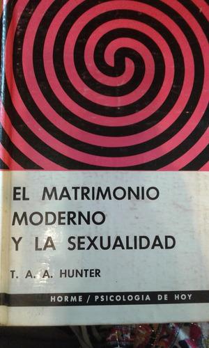 el matrimonio moderno y la sexualidad. hunter. ed paidos.