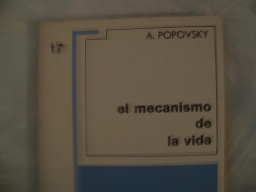 el mecanismo de la vida.  a. popovsky