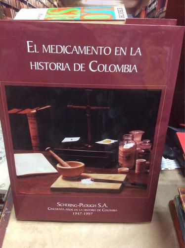el medicamento en colombia - 1947-1997 - sotomayor tribin