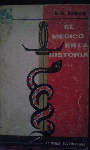 el medico en la historia. haggard. editorial sudamericana