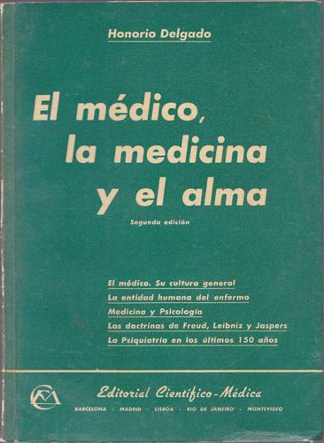 el médico, la medicina y el alma / honorio delgado