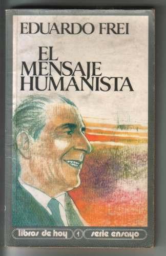 el mensaje humanista, eduardo frei, 1984