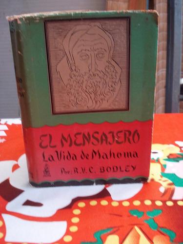 el mensajero la vida de mahoma por r. v. c. bodley
