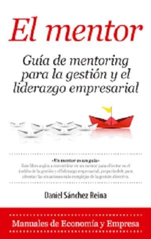 el mentor guia de mentoring para la gestion - sanchez reina