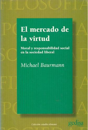 el mercado de la virtud - baurmann