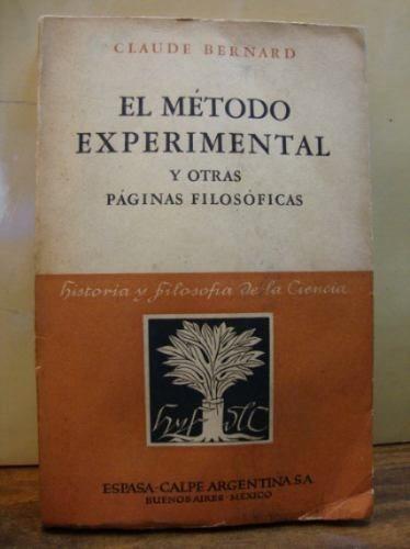 el método experimental y otras páginas filosóficas. bernard