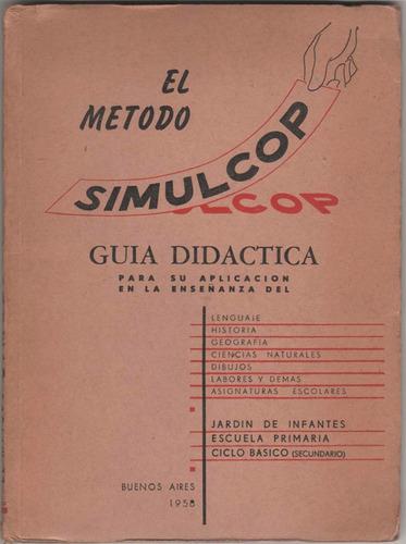 el método simulcop. guía didáctica - enseñanza- jardin+prim.