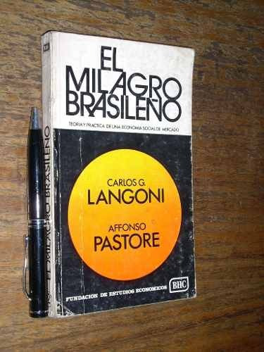 el milagro brasileño - carlos g langoni y affonso pastore
