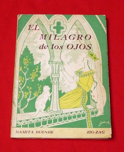 el milagro de los ojos damita duende novela zig zag chile