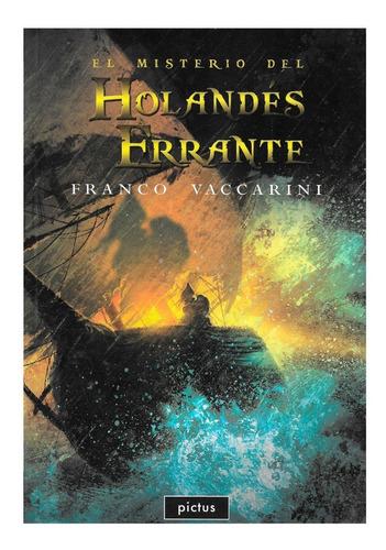 el misterio holandés errante - ed. pictus - franco vaccarini