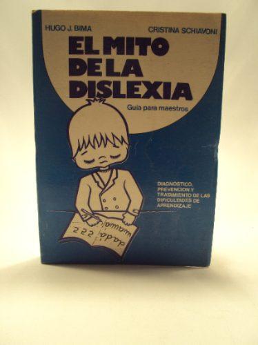 el mito de la dislexia. h. bima y c. schiavoni