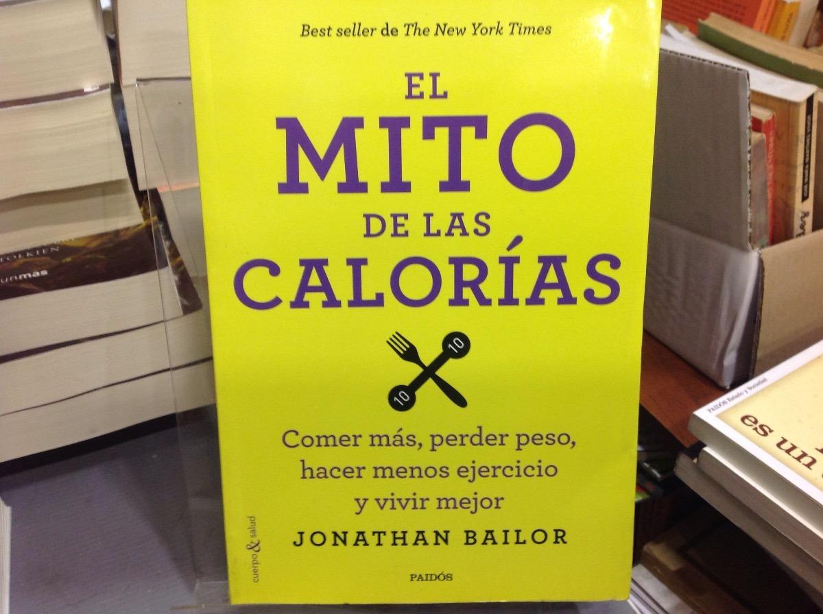Resultado de imagen para el mito de las calorias