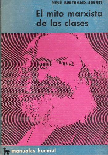 el mito marxista de las clases  rene bertrand-serret