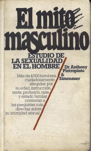 el mito masculino - por dr. anthony pietropinto & simenauer