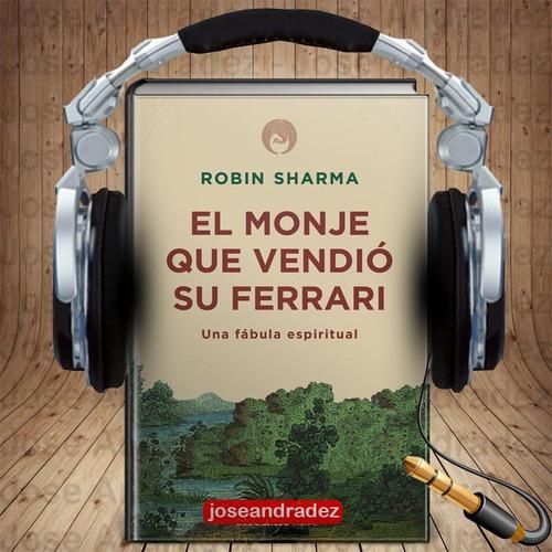 el monje que vendio su ferrari - robin sharm + 77 audiolibro