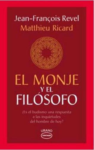 el monje y el filosofo - jean-francois revel / m. ricard