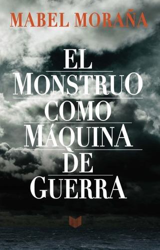 el monstruo como máquina de guerra(libro crítica literaria.