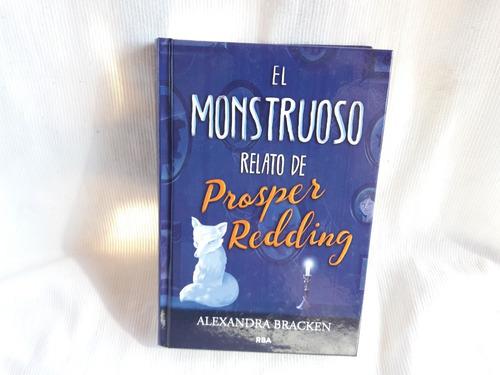 el monstruoso relato de prosper redding alexandra bracken