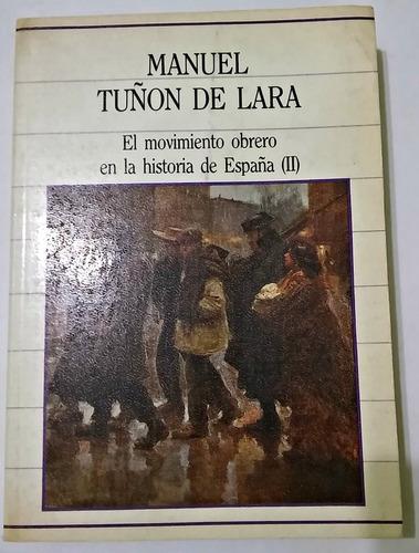 el movimiento obrero en la historia de españa tomo ii