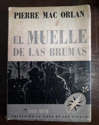el muelle de las brumas - pierre mac orlan