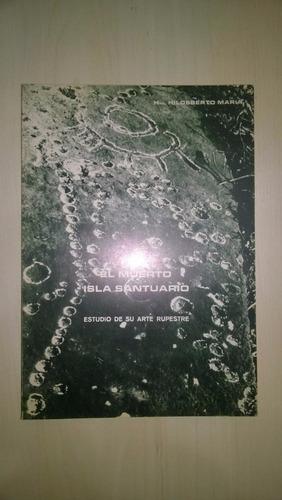 el muerto. isla santuario. arte rupestre - hildeberto maría