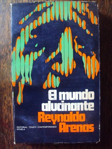el mundo alucinante. reynaldo arenas novela cubano