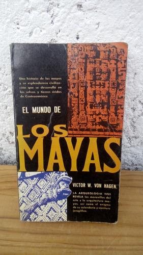 el mundo de los mayas  victor w. von hagen