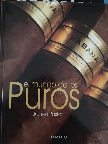 el mundo de los puros (en papel)  aurelio pastor , 2008
