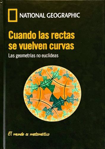 el mundo es matemático. cuando las rectas se vuelven curvas.