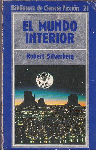 el mundo interior.  robert silverberg.
