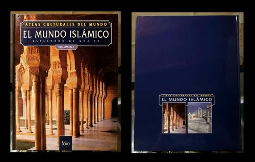 el mundo islámico. esplendor de una fe (tomos 1 y 2)