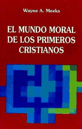el mundo moral de los primeros cristianos(libro )