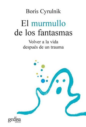 el murmullo de los fantasmas, cyrulnik, ed. gedisa