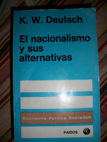 el nacionalismo y sus alternativas/ w. deutsch  z18