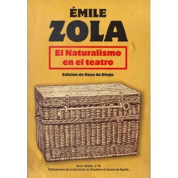 el naturalismo en el teatro, emile zola, ed. ade